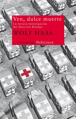 Ven, dulce muerte (Nuevos Tiempos nº 227) eBook: Wolf Haas, María Esperanza Romero: Amazon.es: Tienda Kindle