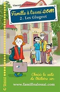 Famille à l'essai.com, tome 2 : Les Glugeot par Vincent Cordonnier