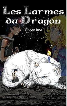 Les Larmes du Dragon: Le Passeur de Mondes (French Edition) by [Ima, Ghaan]