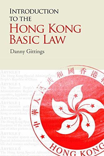 Introduction to the Hong Kong Basic Law by Danny Gittings (29-Oct-2013) Paperback