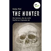 THE HUNTER:  Die Geister, die du rufst: Staffel 01   Episode 08