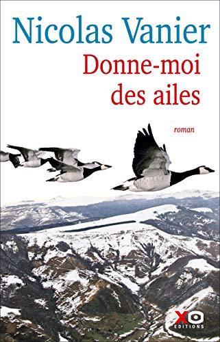 Donne-moi des ailes par  Nicolas Vanier