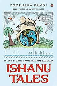 Ishanu Tales: Select stories from Srimadbhagavata