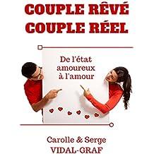 Couple rêvé Couple réel: De l'état amoureux à l'amour (French Edition)