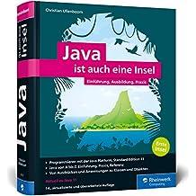 Java ist auch eine Insel: Programmieren lernen mit dem Standardwerk für Java-Entwickler. Ausgabe 2019, aktuell zu Java 11.