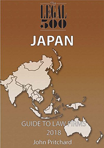 Japan - Guide to Law Firms 2018 (The Legal 500 Asia Pacific