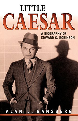 Little Caesar: A Biography of Edward G. Robinson by Alan Gansberg (2004-05-18)