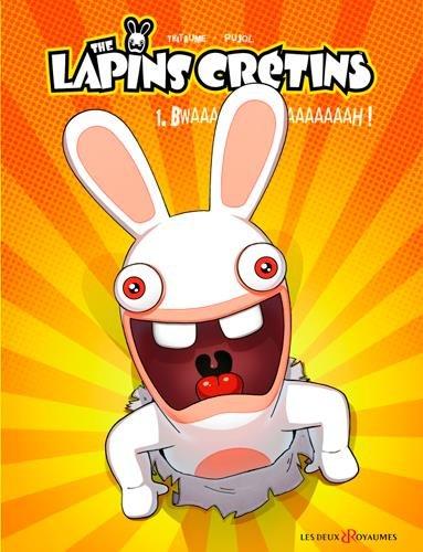 The Lapins Crétins, tome 1 : Bwaaaaaaaaaaah ! par Thitaume