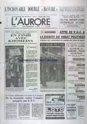 AURORE (L') [No 10934] du 12/11/1979 - L'INCROYABLE DOUBLE BAVURE A ORLEANS - LES PME REFUSENT D'ETRE D'ETERNELLES ACCUSEES - APEL DE GISCARD D'ESTAING A LA DIGNITE DU DEBAT POLITIQUE - LE GANG DE LA MARRAINE PILLAIT LES CHATEAUX - EN FINIR AVEC KHOMEINY - DE LA DYNAMITE CONTRE L'EMPLOI PREPAREE PAR LE PC PAR VN DEN ESCH par Collectif