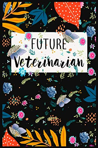 Future Veterinarian Journal: VETERANRY Student Gift Journal Blank Lined Notebook: Lined Notebook / Journal Gift, 120 Pages, 6x9, Soft Cover, Matte Finish
