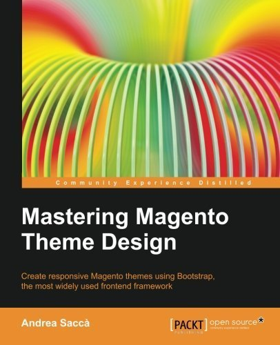 Mastering Magento Theme Design by Andrea Sacca (2014-06-23)
