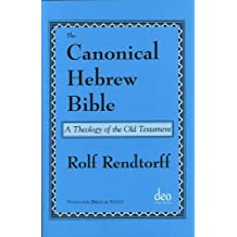 The Canonical Hebrew Bible: A Theology of the Old Testament (Tools for Biblical Study) by Rolf Rendtorff (2005-01-04)