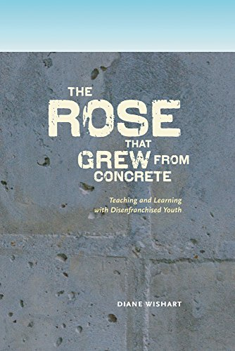 rose-that-grew-from-concrete-teaching-and-learning-with-disenfranchised-youth