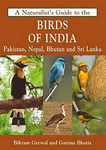 Naturalist's Guide to the Birds of India: Including Pakistan, Nepal and Bhutan