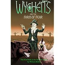 Wychetts and the Farm of Fear: Volume 3