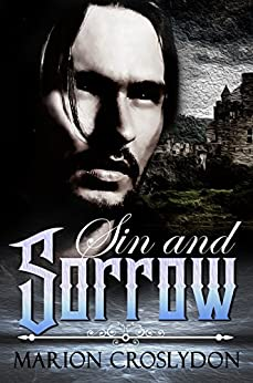Sin and Sorrow: A Vampire and Highlander Paranormal Romance by [Croslydon, Marion]
