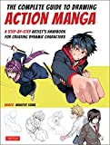The Complete Guide to Drawing Dynamic Manga: A Step-by-step Artist's Handbook for Creating Lifelike Action Characters
