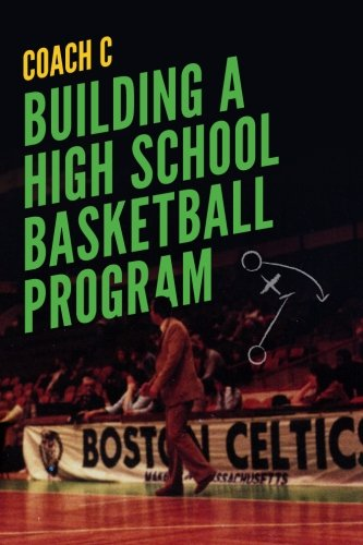 Building a High School Basketball Program por Coach C