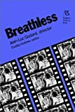 Breathless: Jean-Luc Godard, Director (Rutgers Films in Print series) by Dudley Andrew (1988-01-01)