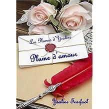 Les Plumes d'Ysaline recueil 1: Plume d'amour