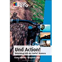 Und Action!: Unterwegs mit der GoPro®-Kamera (Edition FotoHits)
