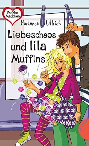 Liebeschaos und lila Muffins (Freche Mädchen – freche Bücher!, Band 50285)