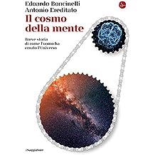 Il cosmo della mente. Breve storia di come l'uomo ha creato l'universo (La piccola cultura Vol. 1178) (Italian Edition)