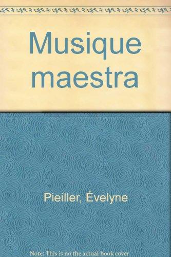 Musique maestra par Évelyne Pieiller