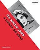 The Weimar Years: A Culture Cut Short