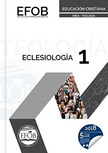 Eclesiología: Nivel I (TEOLOGÍA nº 1) por Iglesia Pentecostal Unida en Europa