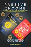 Passive Income: How You Can Walk Away From Everything and Still Make Money Everyday: Diving into Opportunities with Cryptocurrency Mining and Initial Coin Offering (English Edition)
