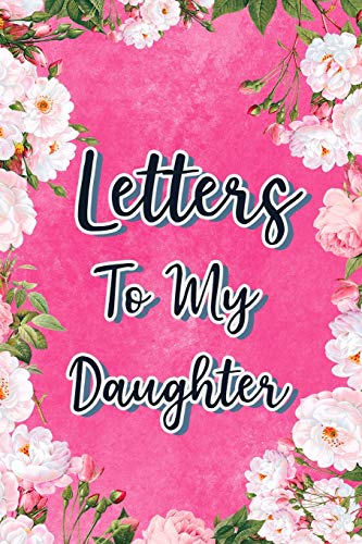 er: Mother To Daughter Notebook, Father To Daughter Journal: Awesome Novelty Gift Diary: Write Down Precious Moments Memories Now And Read Them Later Pink Rose ()