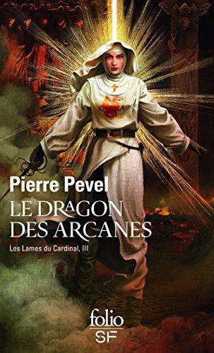 Les Lames du Cardinal, III:Le dragon des Arcanes par Pierre Pevel