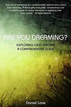 Are You Dreaming?: Exploring Lucid Dreams: A Comprehensive Guide (English Edition) par [Love, Daniel]