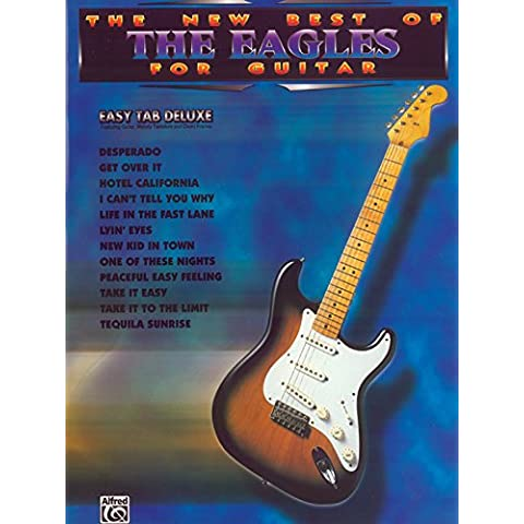 The New Best of the Eagles for Guitar: Easy Guitar: The New Best of for Guitar - Easy Tab Deluxe