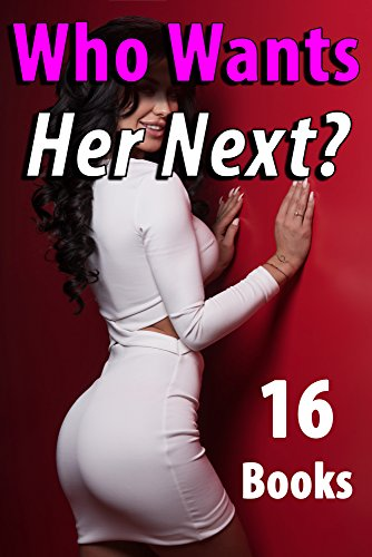 Who Wants Her Next? (16 Book Bundle) (English Edition)