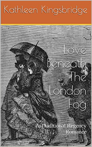 love-beneath-the-london-fog-a-traditional-regency-romance-english-edition