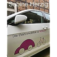 Elektromobilität ist weiblich: Mein ErFahrungsbericht