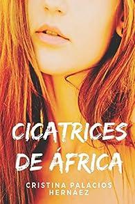 CICATRICES DE ÁFRICA: Apasionante historia de acción, aventuras y amor par  Cristina Palacios Hernaez