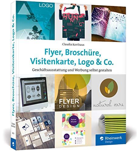 Flyer, Broschüre, Visitenkarte, Logo & Co.: Werbemittel und Printprodukte selbst gestalten - inkl. Plakat, Postkarte und Geschäftsausstattung - Broschüre Design-software