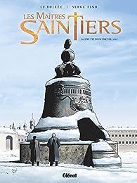 Les Maîtres-Saintiers, tome 4 par Laurent-Frédéric Bollée
