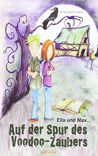 Ella und Max - Auf der Spur des Voodoo-Zaubers