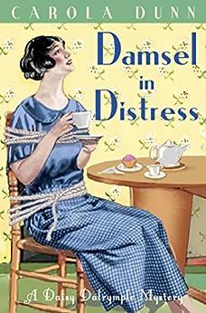 Damsel in Distress (A Daisy Dalrymple Mystery) von [Dunn, Carola]