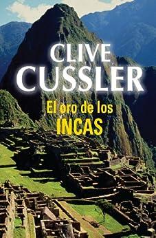 El oro de los incas (Dirk Pitt 12) eBook: Clive Cussler