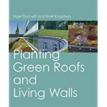 Planting Green Roofs and Living Walls: Planting on Roofs and Walls