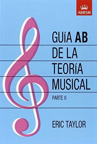 Guía AB de la teoría musical Parte 2: Spanish edition: Pt. 2 por Eric Taylor