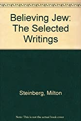 Believing Jew: The Selected Writings