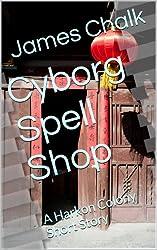 Cyborg Spell Shop: A Harkon Colony Short Story (English Edition)