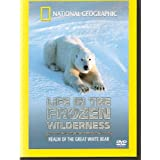 National Geographic DVD - Life In The Frozen Wilderness - Realm Of The Great White Bear - NEW