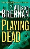 Playing Dead: A Novel of Suspense (Prison Break Trilogy)